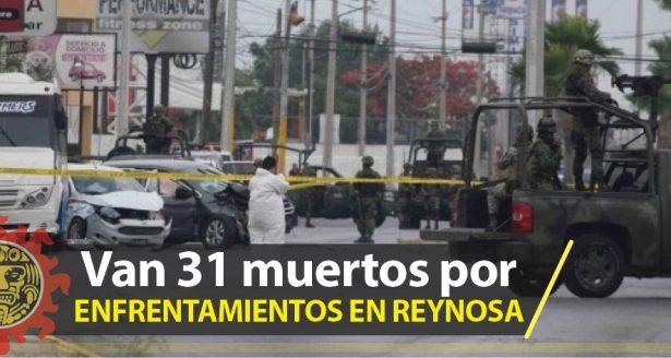 Suman 31 muertos por enfrentamientos en Reynosa