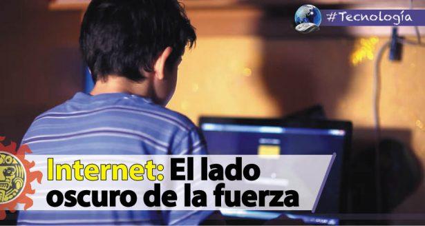 Internet: El lado oscuro de la fuerza