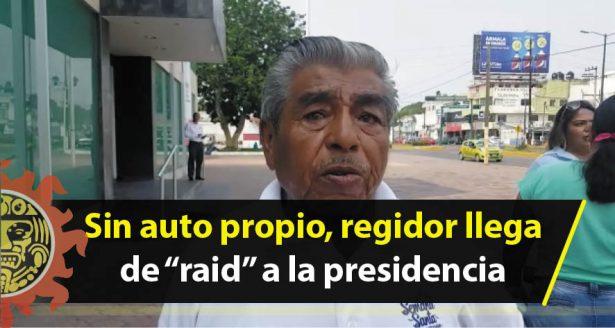 """Sin auto propio, regidor llega de """"raid"""" a la presidencia"""