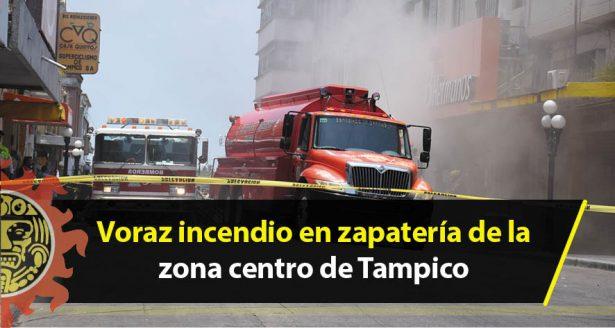 Voraz incendio en zapatería de la zona centro de Tampico
