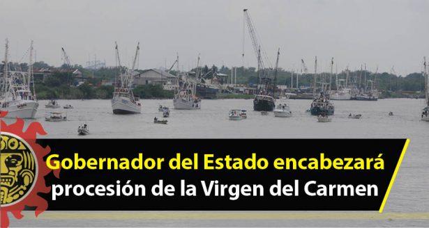 Gobernador del Estado encabezará procesión de la Virgen del Carmen