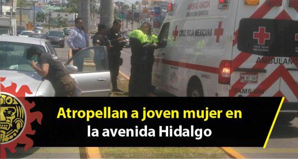 Atropellan a joven mujer en la avenida Hidalgo