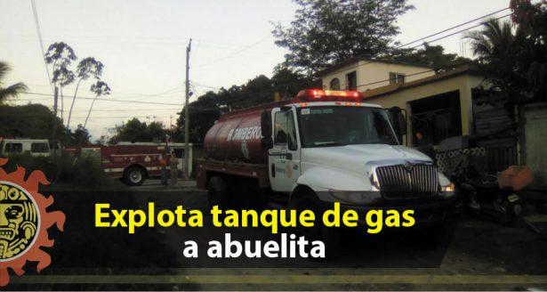 Explota tanque de gas a abuelita