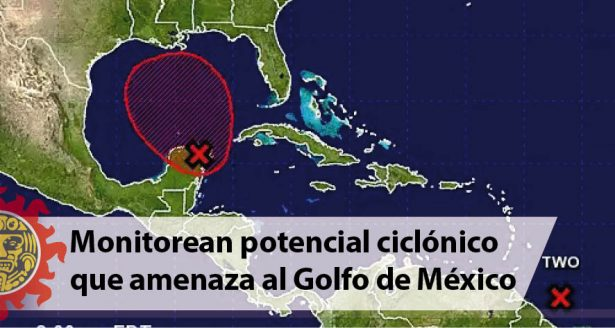 Monitorean potencial ciclónico que amenaza al Golfo de México