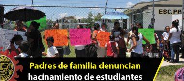Padres de familia denuncian hacinamiento de estudiantes