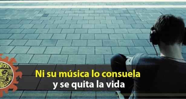 Ni su música lo consuela y se quita la vida