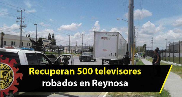 Recuperan 500 televisores robados en Reynosa