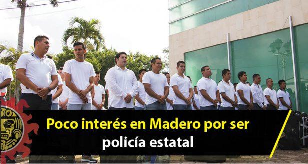 Poco interés en Madero por ser policía estatal