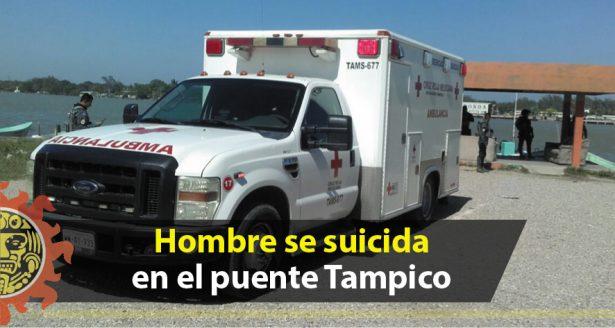 Hombre se suicida en el puente Tampico