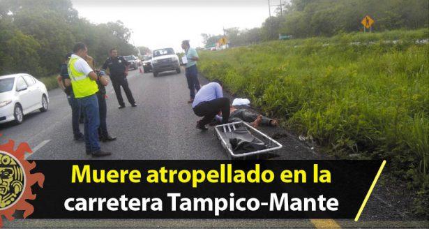 Indigente terminó sus días sobre la carretera Tampico – Mante