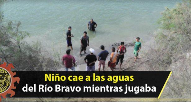 Niño cae a las aguas del Río Bravo mientras jugaba