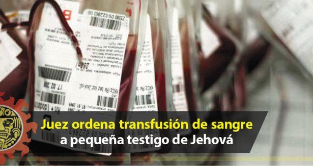 Juez ordena transfusión de sangre a pequeña testigo de Jehová