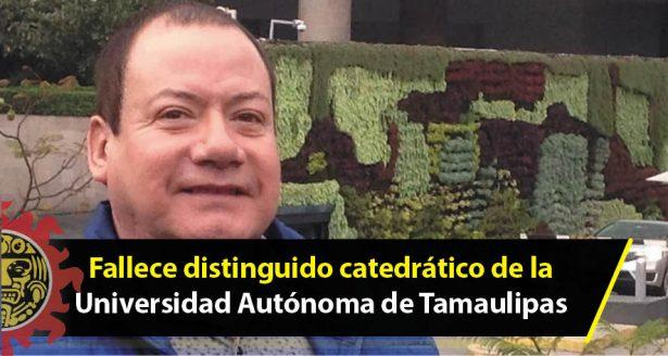Fallece distinguido catedrático de la Universidad Autónoma de Tamaulipas