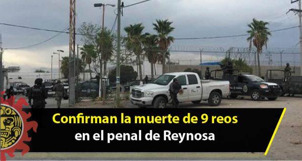 Confirman la muerte de 9 reos en el penal de Reynosa