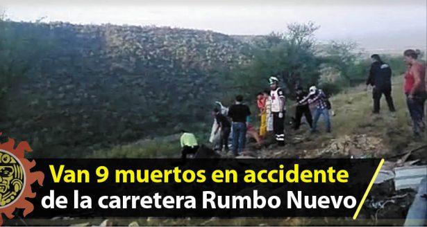 Van 9 muertos en accidente de la carretera Rumbo Nuevo