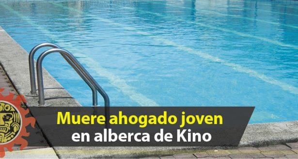 Muere ahogado joven en alberca de Kino
