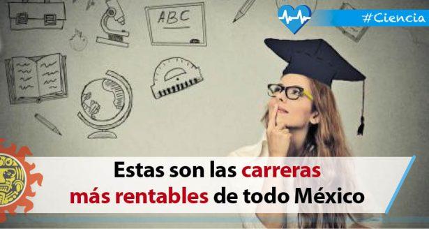 Estas son las carreras más rentables de todo México, revela estudio