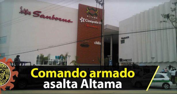 Comando armado asalta Altama