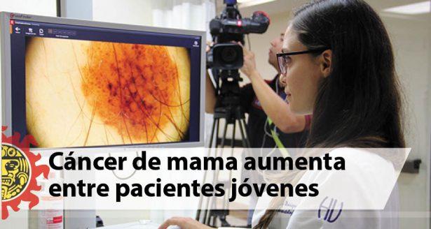 Cáncer de mama aumenta entre pacientes jóvenes