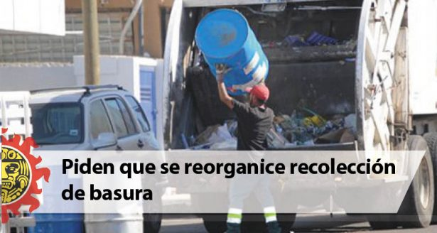 Piden que se reorganice recolección de basura