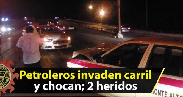 Petroleros invaden carril y chocan; 2 heridos