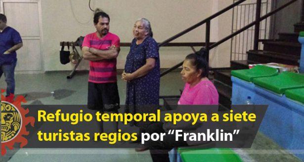 "Refugio temporal apoya a siete turistas regios por ""Franklin"""