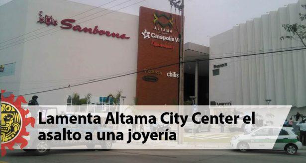 Lamenta Altama City Center el asalto a una joyería