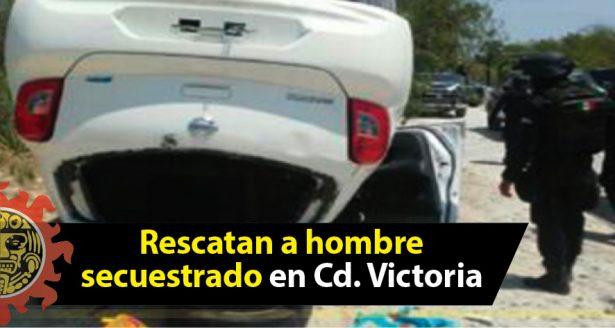 Rescatan a hombre secuestrado en Cd. Victoria