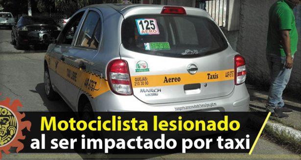 Motociclista lesionado al ser impactado por taxi