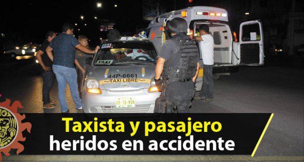 Taxista y pasajero heridos en accidente