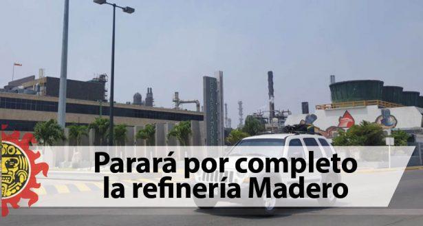 Parará por completo la refinería Madero