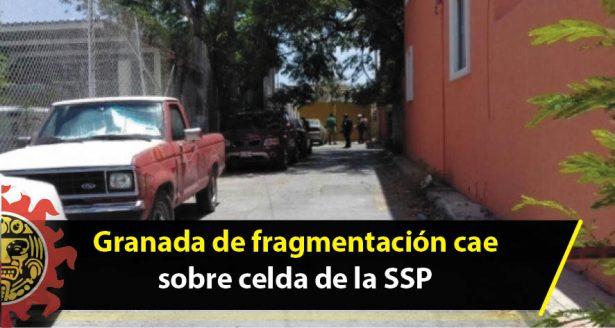 Granada de fragmentación cae sobre celda de la SSP