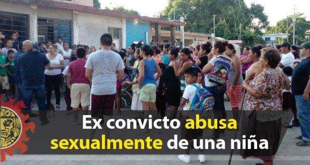 Ex convicto abusa sexualmente de una niña