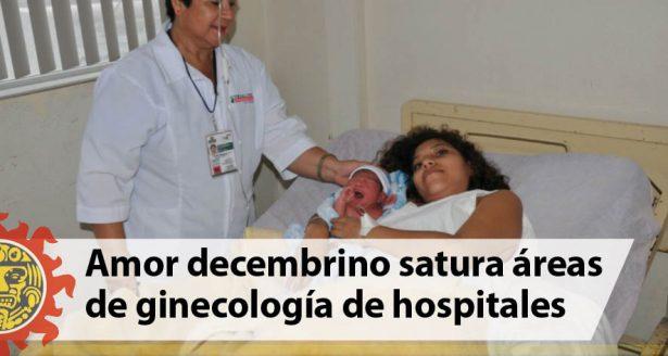 Amor decembrino satura áreas de Ginecología en hospitales