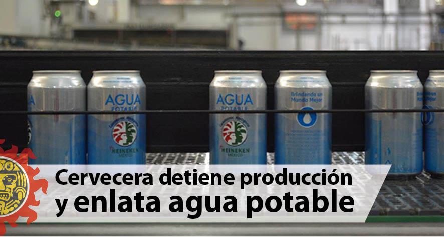 Cervecera detiene producción y enlata agua potable