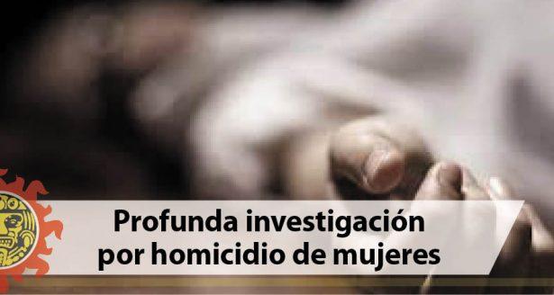 Profunda investigación por homicidio de mujeres