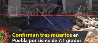 Tres muertos en Puebla por sismo de 7.1 grados: confirma alcalde