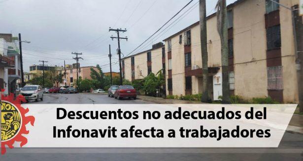 Descuentos no adecuados del Infonavit afecta a trabajadores