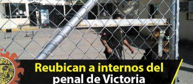 Reubican a internos del penal de Victoria
