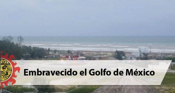 Embravecido el Golfo de México
