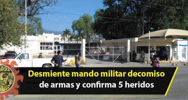Desmiente mando militar decomiso de armas y confirma 5 heridos