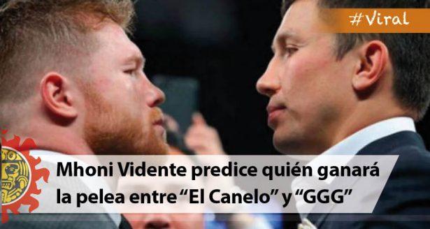 """Mhoni Vidente predice quién ganará la pelea entre """"El Canelo"""" y """"GGG"""""""