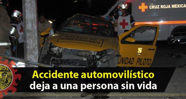 Accidente automovilístico deja a una persona sin vida y dos más lesionadas