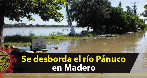 Se desborda el río Pánuco en Madero