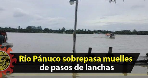 Río Pánuco sobrepasa muelles de pasos de lanchas