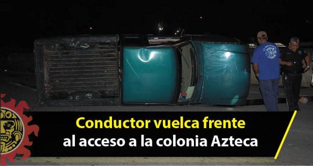 Conductor vuelca frente al acceso a la colonia Azteca