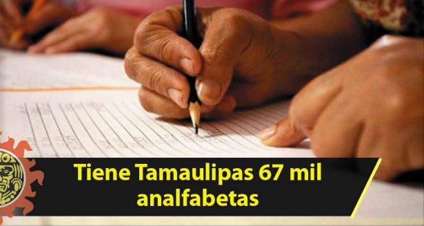 Tiene Tamaulipas 67 mil analfabetas
