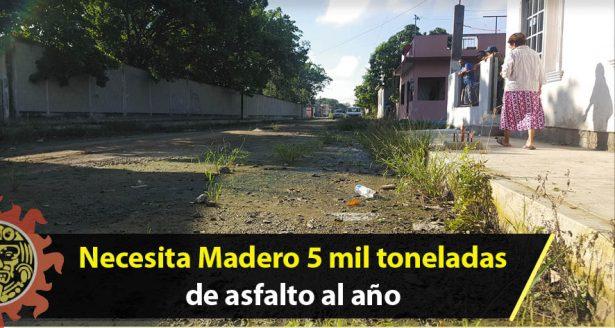 Necesita Madero 5 mil toneladas de asfalto al año