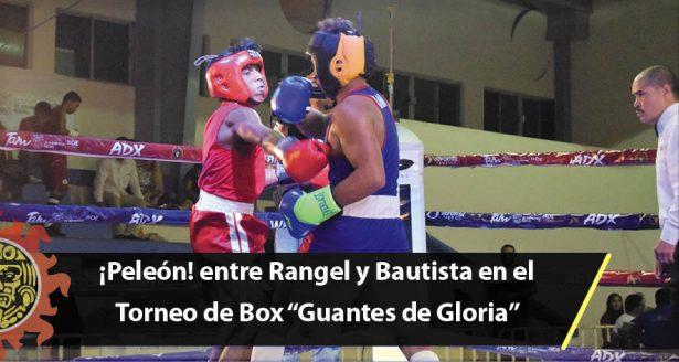 """¡Peleón! entre Rangel y Bautista al arrancar el Torneo de Box """"Guantes de Gloria"""""""