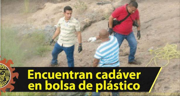 Encuentran cadáver en bolsa de plástico